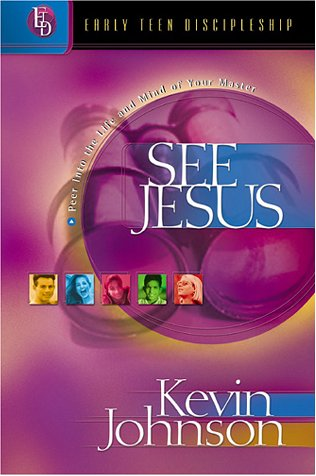 Read Online See Jesus: Peer into the Life and Mind of Your Master (Early Teen Discipleship) pdf