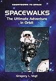 Spacewalks, Gregory L. Vogt, 0766013057