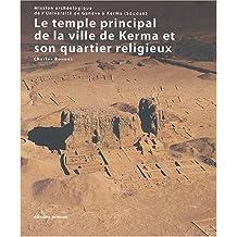 TEMPLE PRINCIPAL DE LA VILLE DE KERMA ET SON QUARTIER RELIGIEUX (LE)