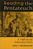 Reading the Pentateuch, John J. McDermott, 0809140829