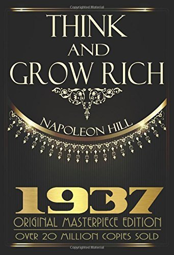 Think and Grow Rich - 1937 Original Masterpiece by Hill, Napoleon (2015) Hardcover