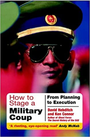 How to Stage a Military Coup: from Planning to Execution: Amazon ...
