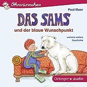 Das Sams und der blaue Wunschpunkt und eine weitere Geschichte (Ohrwürmchen) | Paul Maar