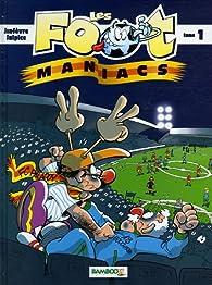 Les Footmaniacs - tome 1 par Olivier Sulpice
