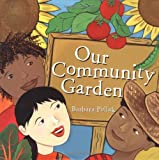 Our Community Garden, Barbara Pollak, 1582701091