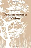 Dreams upon a Vision, Gary Wack, 0557091454