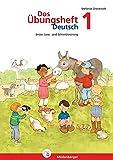 Das Übungsheft Deutsch / Das Übungsheft Deutsch 1: Erstes Lese- und Schreibtraining, Klasse 1