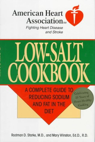 Low-Salt Cookbook: A Comp Guide to Reducing Sodium & Fat in Diet (American Heart Association)