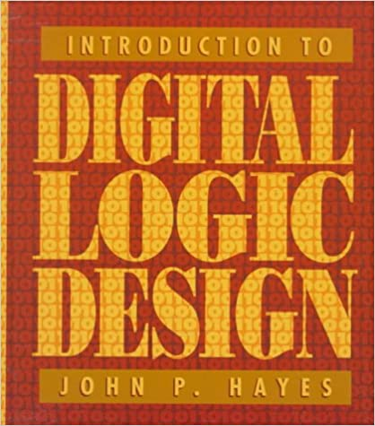 Introduction to Digital Logic Design First Edition Edition