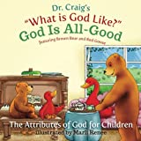 God Is All-Good: Volume 7 (What Is God Like?)