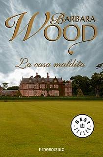 La casa maldita par Barbara Wood