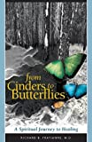 From Cinders to Butterflies, Richard B. Fratianne, 1592990185
