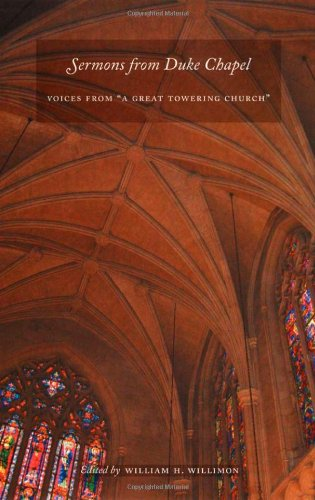 "Sermons from Duke Chapel: Voices from ""A Great Towering Church"""