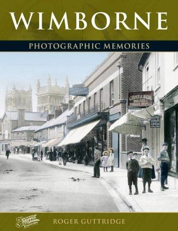Read Online Wimborne: Photographic Memories pdf epub