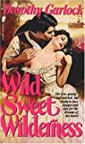 Wild Sweet Wilderness, Dorothy Garlock, 0445206780