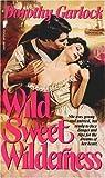 Wild Sweet Wilderness, Dorothy Garlock, 0445206780