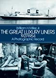 The Great Luxury Liners, 1927-1954, William H. Miller, 0486240568