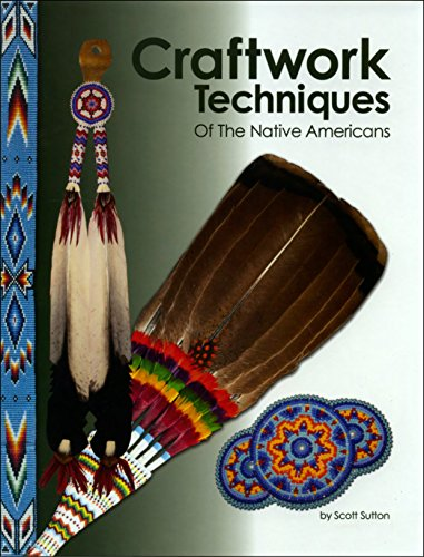 (Craftwork Techniques of the Native Americans)