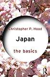 Japan: the Basics, Hood, Christopher P., 0415629713