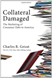 Collateral Damaged, Charles R. Geisst, 1576603253