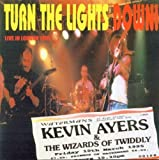 Turn the Lights Down by Kevin Ayers (2007-12-21)