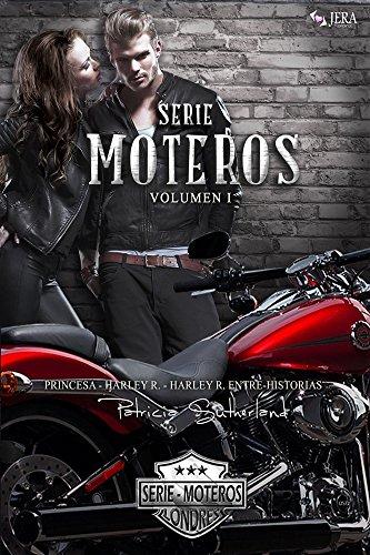 Serie Moteros Volumen I - Tres novelas románticas (Princesa #1, Harley R. #2 y Harley R. Entre-Historias #3) (Spanish Edition) (Tatuaje Series)