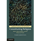 Constituting Religion: Islam, Liberal Rights, and the Malaysian State (Cambridge Studies in Law and Society)