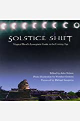 Solstice Shift: Magical Blend's Synergetic Guide to the Coming Age Paperback