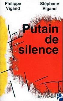 Putain de silence - Philippe Vigand - Babelio