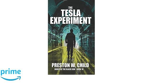 The Tesla Experiment (Order of the Black Sun): Amazon.es: P.W. Child: Libros en idiomas extranjeros