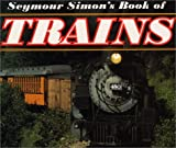 Seymour Simon's Book of Trains, Seymour Simon, 0060284765