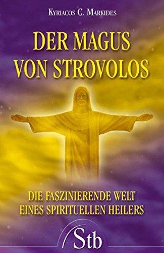 Der Magus von Strovolos: Die faszinierende Welt eines spirituellen Heilers