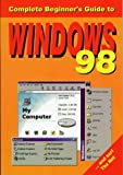 Complete Beginners Guide to Windows 98, Flynn, 187366849X