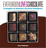 Everybody Loves Chocolate: A Sampler of America's Favorite Indulgence