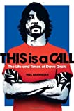 Image of This Is a Call: The Life and Times of Dave Grohl