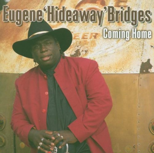 - Coming Home by Eugene Hideaway Bridges
