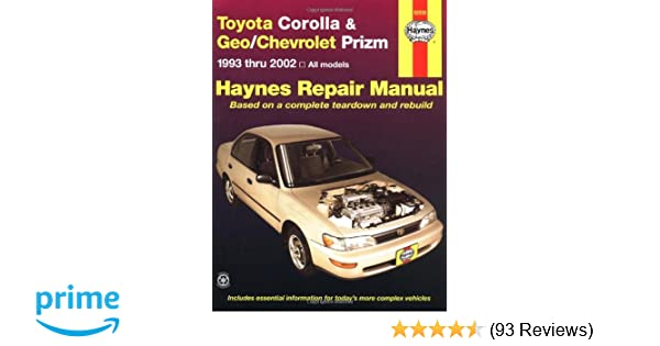 Toyota corolla geochevrolet prizm automotive repair manual john toyota corolla geochevrolet prizm automotive repair manual john h haynes jay storer 9781563924552 amazon books fandeluxe Images
