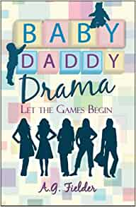 Baby Daddy Drama: Let the Games Begin: Fielder, A. G ...