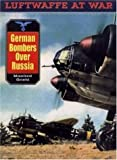 German Bombers over Russia, Manfred Griehl, 1853674230