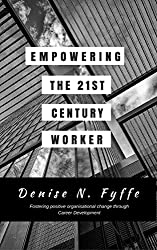 Empowering the 21st Century Worker