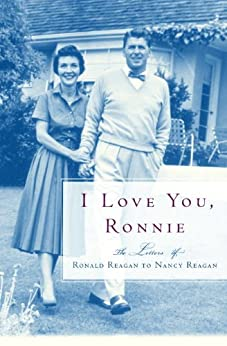 i love you ronnie the letters of ronald reagan to nancy reagan by