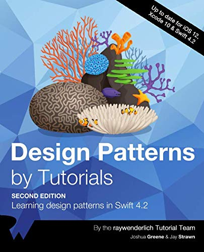 Design Patterns by Tutorials: Learning design patterns in Swift 4.2