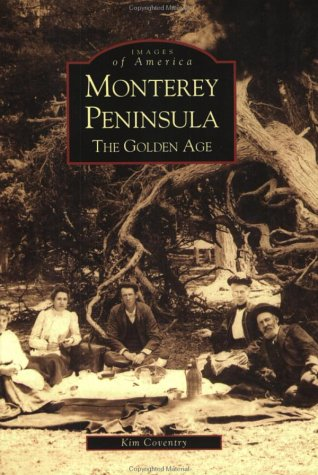 From the building of Hotel Del Monte in 1880 to the completion of the Pacific Coast Highway in 1937, connecting the peninsula to the redwood forests of Big Sur and San Simeon beyond, the history of the Monterey Peninsula is the story of the developme...