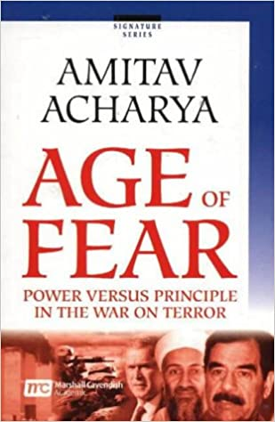 The Age of Fear: Power Versus Principle in the War on Terror (Signature)