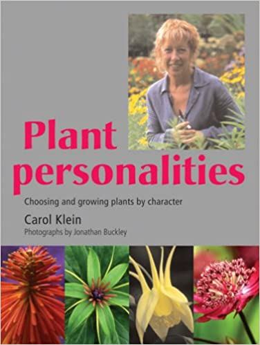 Carol Klein's Favourite Plants: Choosing and Growing Plants by Character