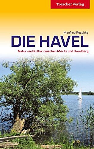 Die Havel - Natur und Kultur zwischen Müritz und Havelberg (Trescher-Reihe Reisen)