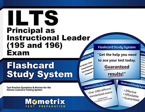 ILTS Principal as Instructional Leader (195 and 196) Exam Flashcard Study System: ILTS Test Practice Questions & Review for the Illinois Licensure Testing System