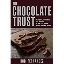 The Chocolate Trust: Deception, Indenture and Secrets at the $12 Billion Milton Hershey School
