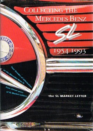 Collecting the Mercedes Benz SL 1954-1993