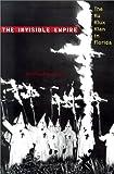 The Invisible Empire, Michael Newton, 0813021200